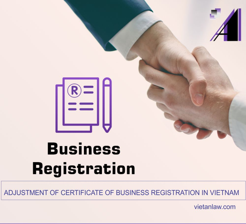 Adjustment of Certificate of Business registration in Vietnam
