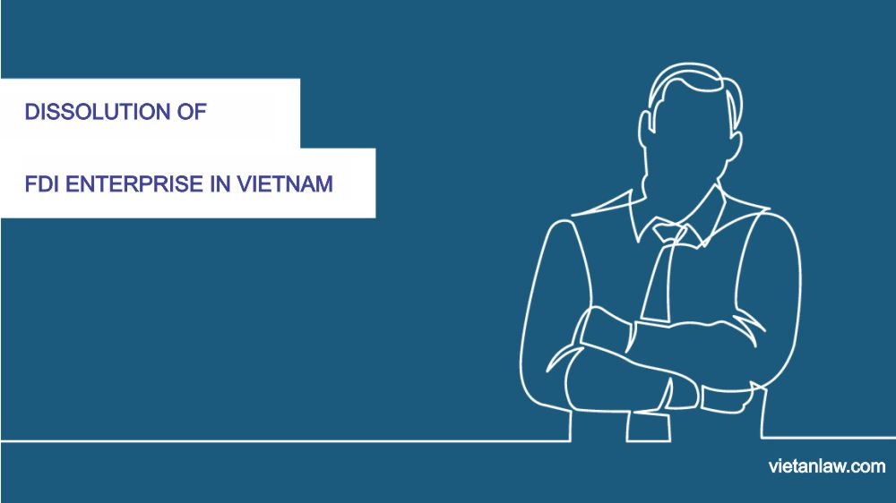 Dissolution of FDI enterprise in Vietnam