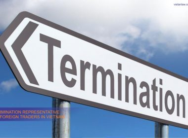 Termination representative of foreign traders in Vietnam