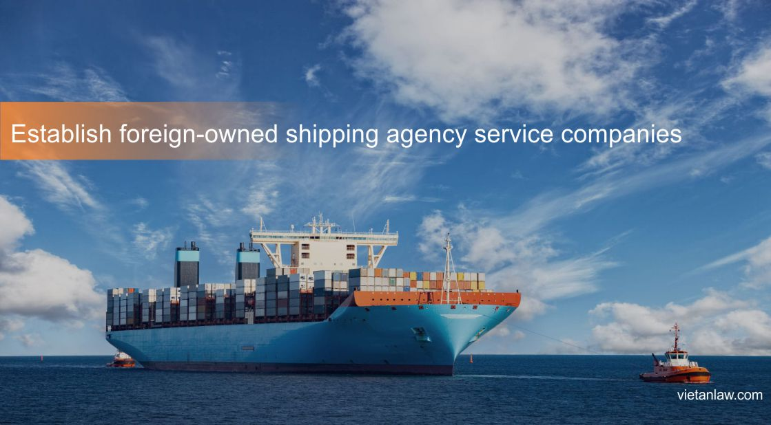 Establish foreign-owned shipping agency service companies