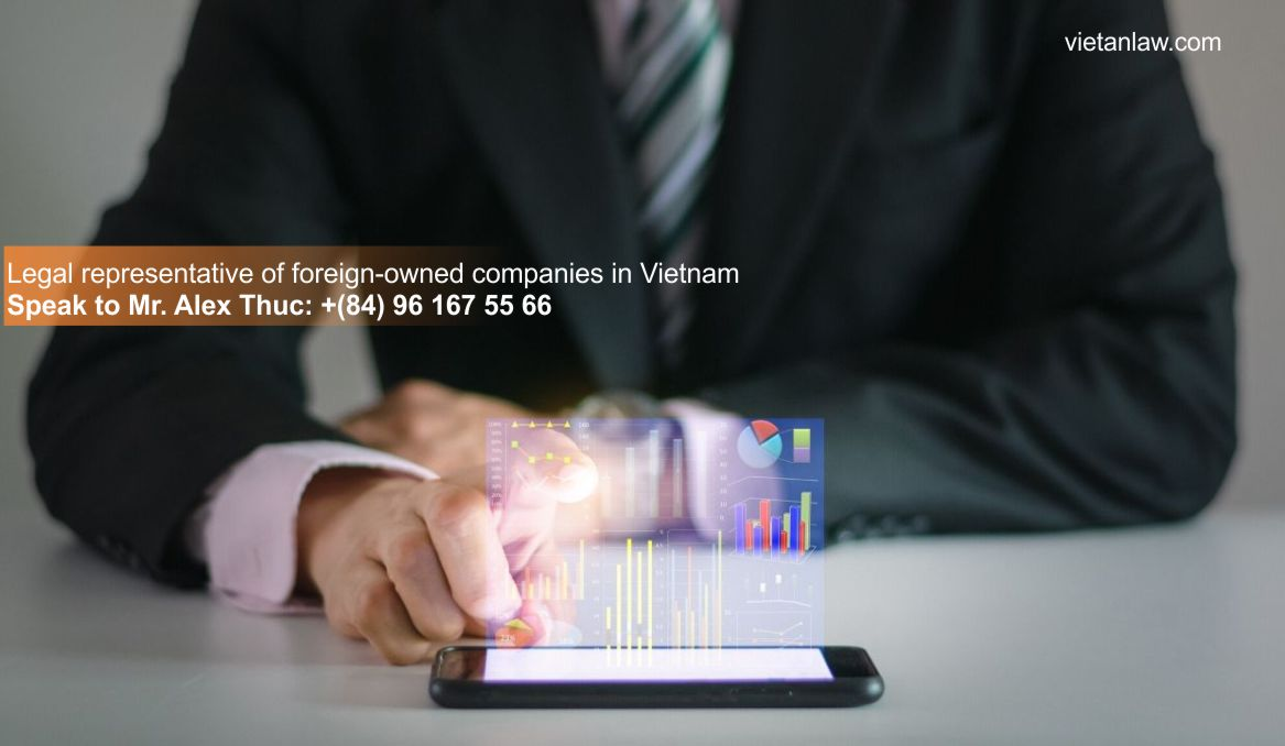 Legal representative of foreign-owned companies in Vietnam
