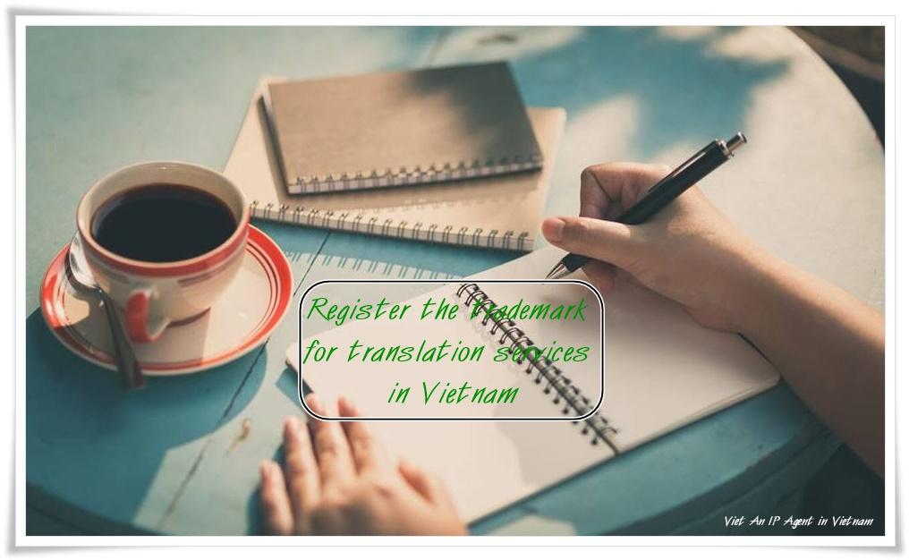 Register the trademark for translation services in Vietnam