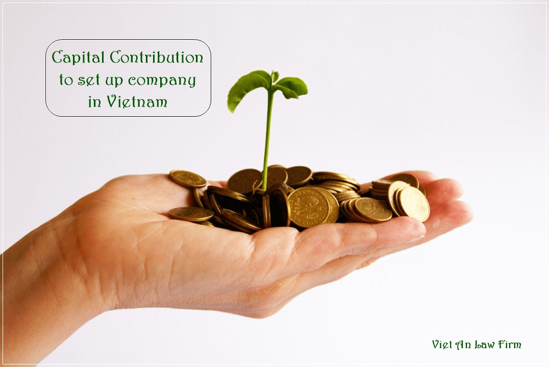 Capital Contribution to set up company in Vietnam